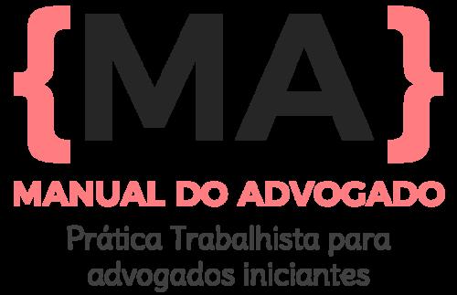 { Manual do Advogado } O maior portal de Prática Trabalhista do Brasil